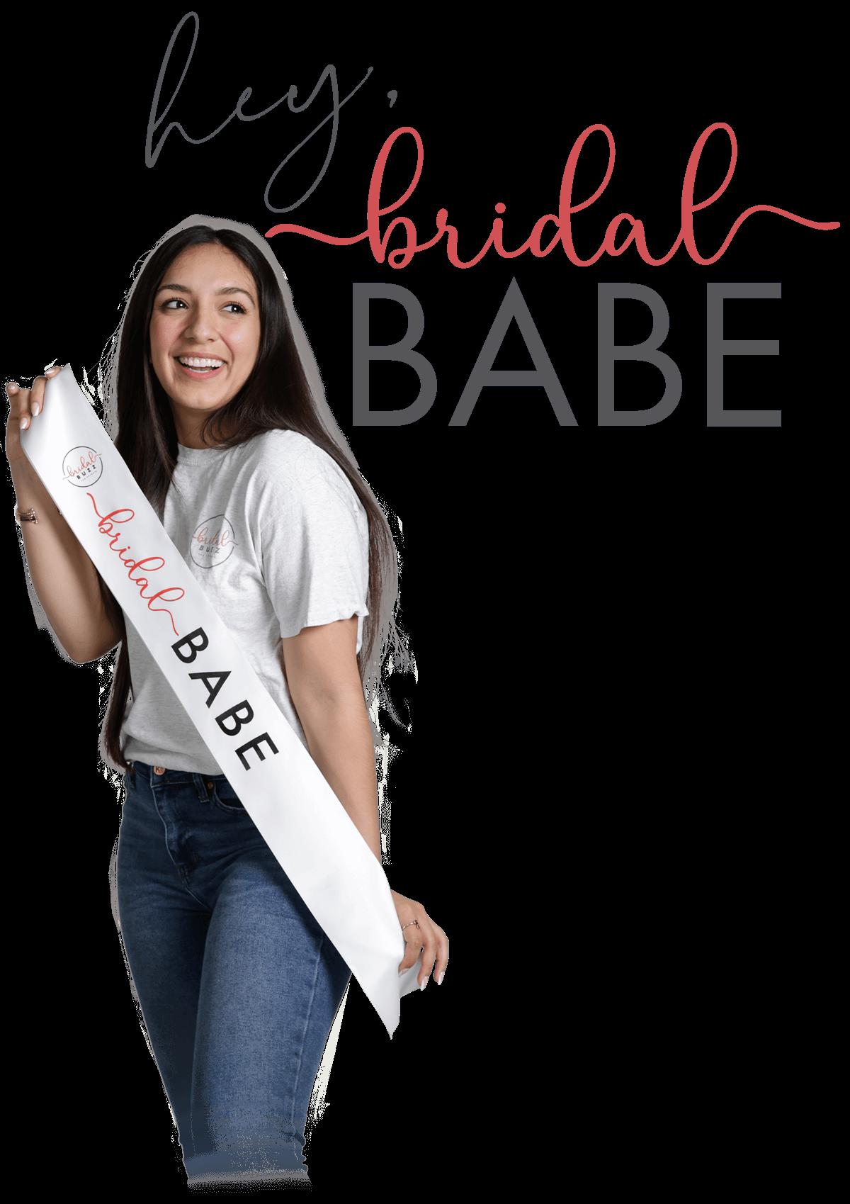 Hey Bridal Babe - Be part of the Bridal Buzz - San Antonio Weddings